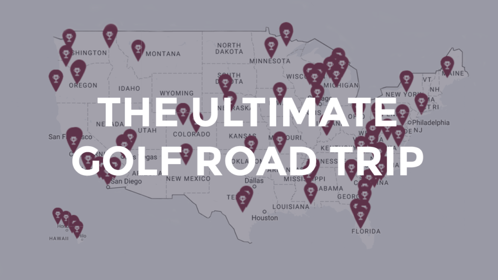 Ready to Take a Golf Road Trip for Memories of a Lifetime?