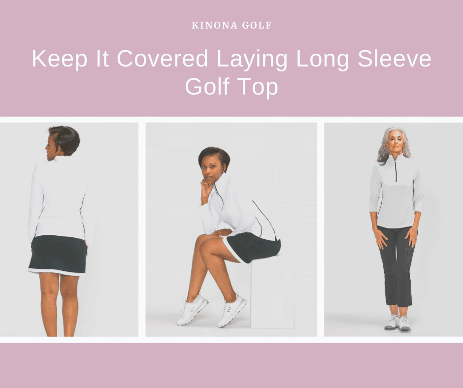 Keep It Covered Layering Longsleeve Golf Top KINONA Golf